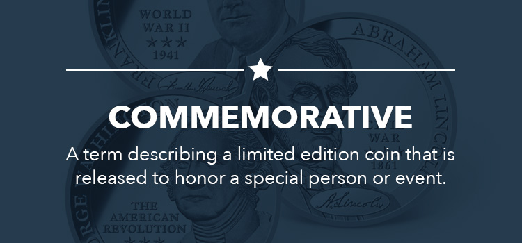 Commemorative-A-term-describing-a-limited-edition-coin-that-is-released-to-honor-a-special-person-or-event