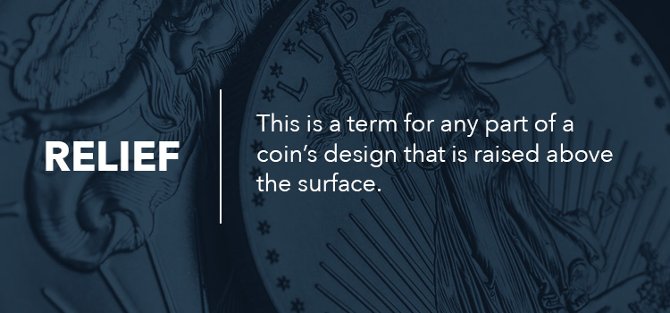 Relief-This-is-a-term-for-any-part-of-a-coin-s-design-that-is-raised-above-the-surface